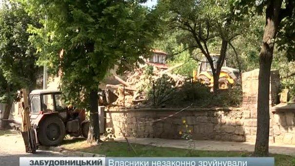 На вулиці Пісковій власники незаконно зруйнували пам'ятку архітектури